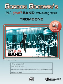 Gordon Goodwin's Big Phat Band Play-Along Series: Trombone
