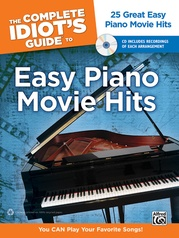 The Complete Idiot's Guide to Easy Piano Movie Hits