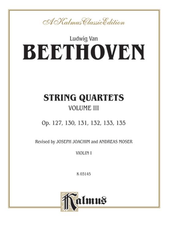 String Quartets, Volume III, Opus 127, 130, 131,132, 133, 135