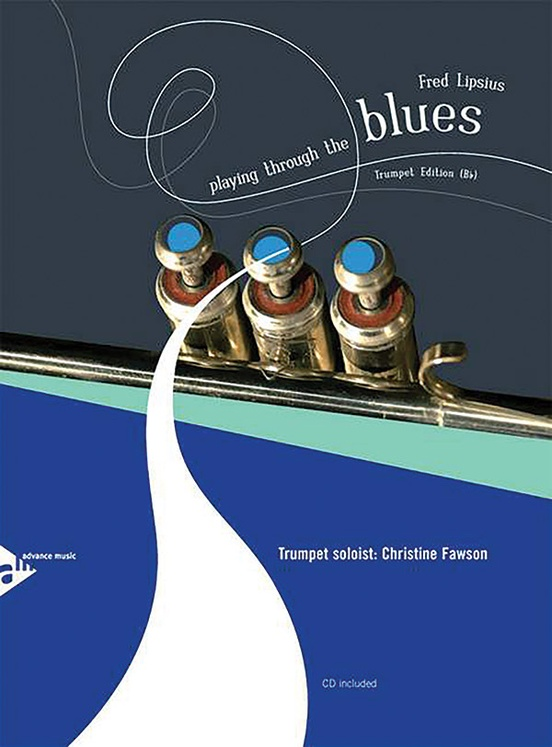 Playing Through the Blues: Trumpet Edition (B-flat)