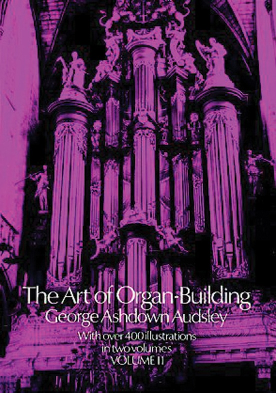 The Art of Organ Building, Volume 2