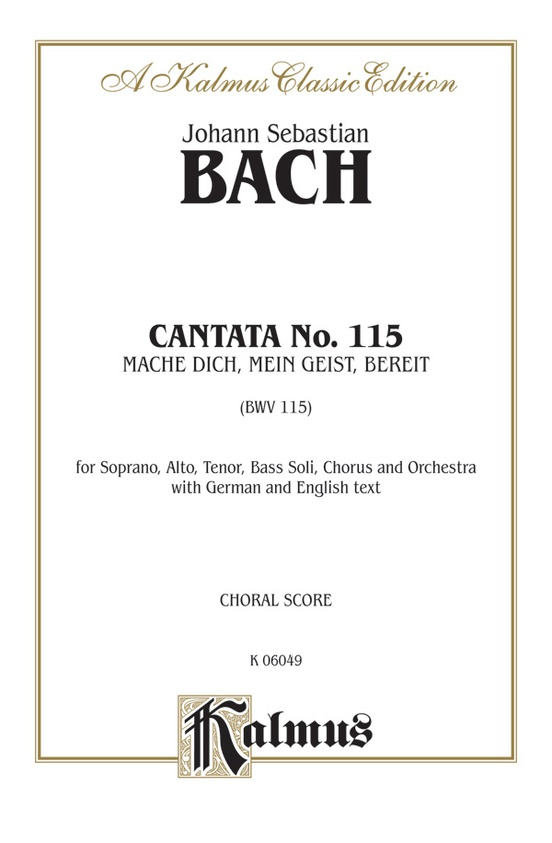 Cantata No. 115 -- Mache dich, mein Geist, bereit (Make Yourself Ready, My Spirit)