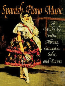 Spanish Piano Music: 24 Works by de Falla, Albeniz, Granados, Turina and Soler