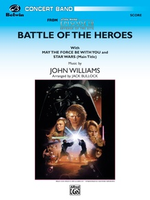 The Battle of the Heroes (from <I>Star Wars®:</I> Episode III <I>Revenge of the Sith</I>)