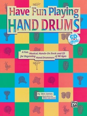 Ultimate Beginner Series: Have Fun Playing Hand Drums (For Bongo, Conga and Djembe Drums)