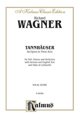 Tannhäuser, An Opera in Three Acts