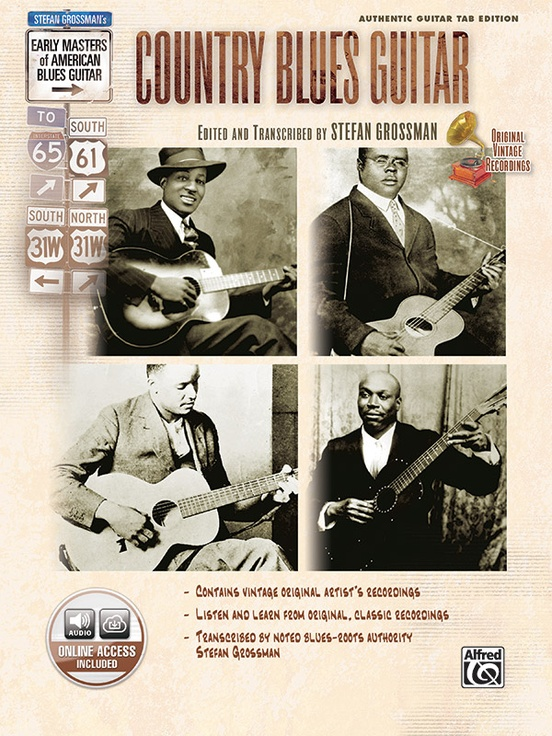 Stefan Grossman's Early Masters of American Blues Guitar: Country Blues Guitar