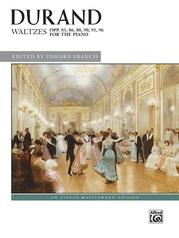 Durand: Waltzes, Opp. 83, 86, 88, 90, 91, 96
