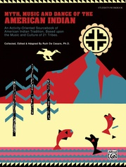 Myth, Music, and Dance of the American Indian