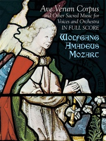 Ave Verum Corpus and Other Sacred Music for Voices and Orchestra