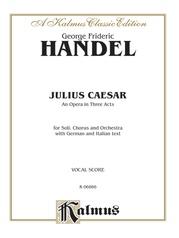 Julius Caesar (Giulio Cesare) - An Opera in Three Acts