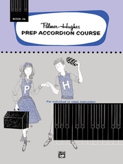 Palmer-Hughes Prep Accordion Course, Book 4A