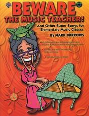 Beware the Music Teacher!