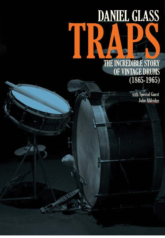 Traps: The Incredible Story of Vintage Drums (1865--1965)