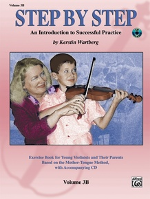 Step by Step 3B: An Introduction to Successful Practice for Violin