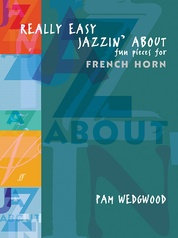 Really Easy Jazzin' About: Fun Pieces for French Horn