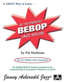 """20 """"Authentic"""" Bebop Solos"""