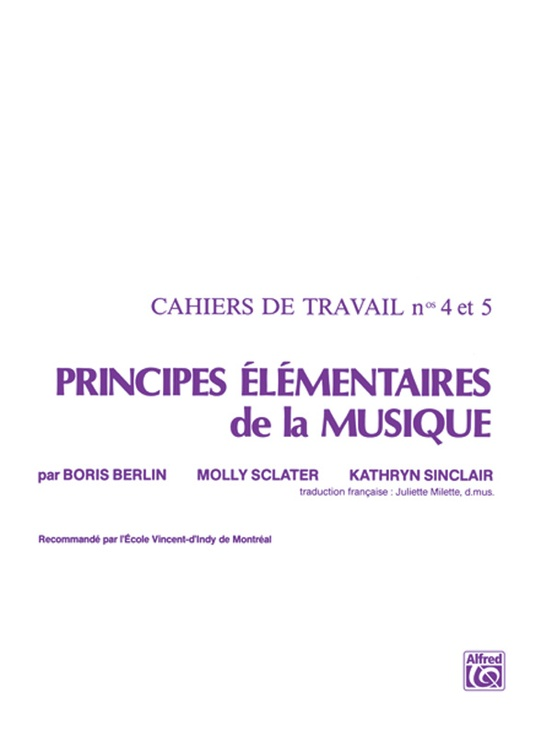 Principes Élémentaires de la Musique (Keyboard Theory Workbooks), Volumes 4 & 5