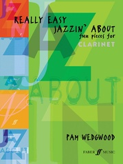Really Easy Jazzin' About: Fun Pieces for Clarinet