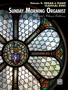 Sunday Morning Organist, Volume 9: Organ & Piano Classical Duos
