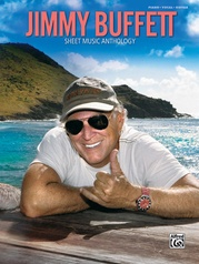 Jimmy Buffett: Sheet Music Anthology