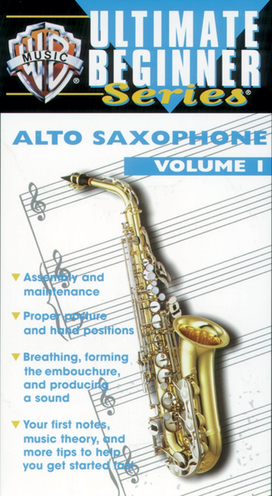 Ultimate Beginner Series: Alto Saxophone, Volume I