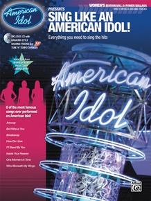 American Idol® Presents: Sing Like an American Idol! Women's Edition, Volume 2: Power Ballads