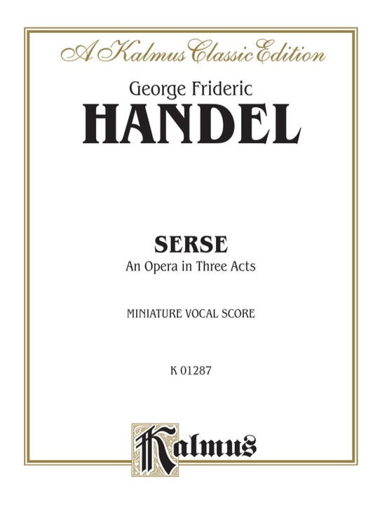 Serse (1738), An Opera in Three Acts