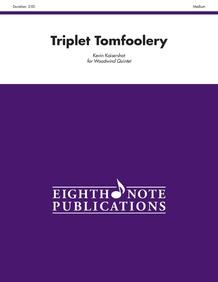 Triplet Tomfoolery