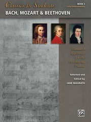 Classics for Students: Bach, Mozart & Beethoven, Book 3