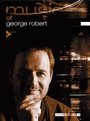 The Music of George Robert