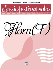 Classic Festival Solos (Horn in F), Volume 1 Piano Acc.