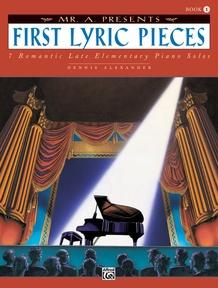 "Mr. ""A"" Presents First Lyric Pieces, Book 1"