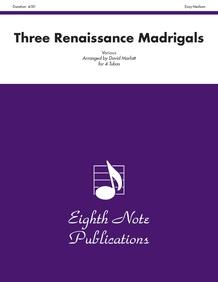 Three Renaissance Madrigals