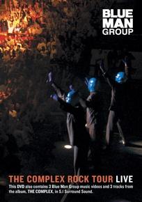 The Blue Man Group: The Complex Rock Tour Live