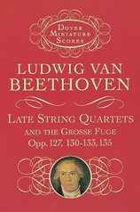 Late String Quartets, Opus 127, 130-133, 135