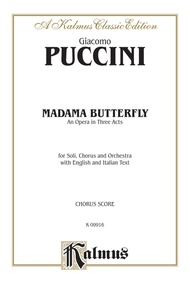 Madame Butterfly, An Opera in Three Acts