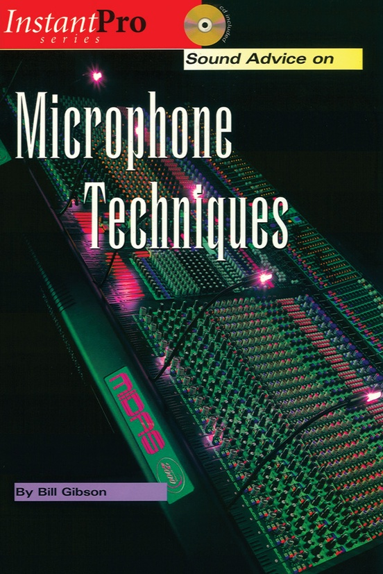 Sound Advice on Microphone Techniques