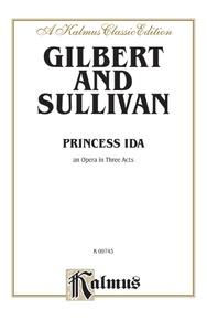 Princess Ida, An Opera in Three Acts