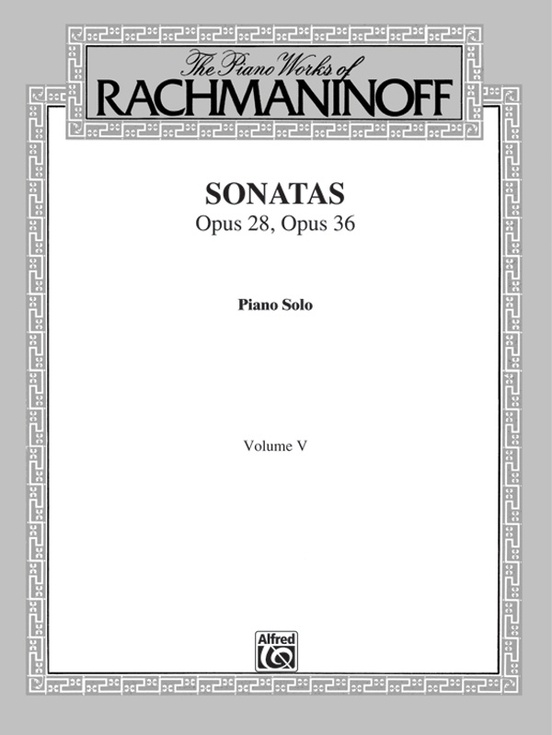 The Piano Works of Rachmaninoff, Volume V: Sonatas, Opus 28, Opus 36