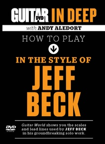 Guitar World: In Deep How to Play in the Style of Jeff Beck