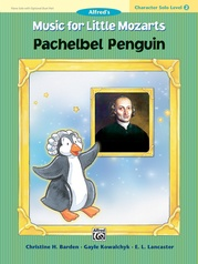 Music for Little Mozarts: Character Solo -- Pachelbel Penguin, Level 2