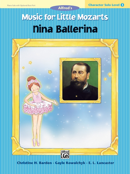 Music for Little Mozarts: Character Solo -- Nina Ballerina, Level 3