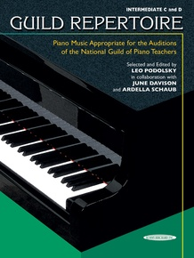 Guild Repertoire: Piano Music Appropriate for the Auditions of the National Guild of Piano Teachers, Intermediate C & D