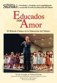 Educados con Amor: El Método Clásico de la Educación del Talento (Spanish Translation of <I>Nurtured by Love</I>)