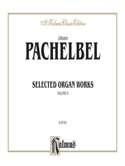 Selected Organ Works, Volume II