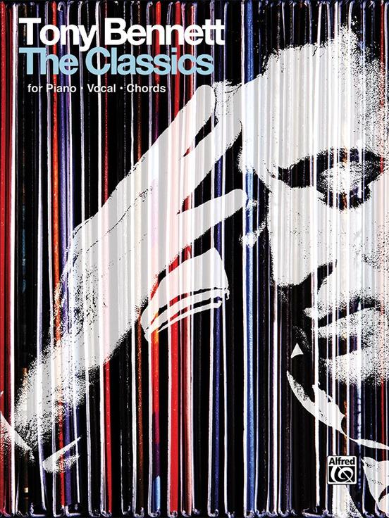 Tony Bennett: The Classics: Piano/Vocal/Chords Book: Tony Bennett