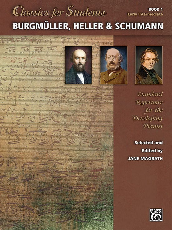 Classics for Students: Burgmüller, Heller & Schumann, Book 1
