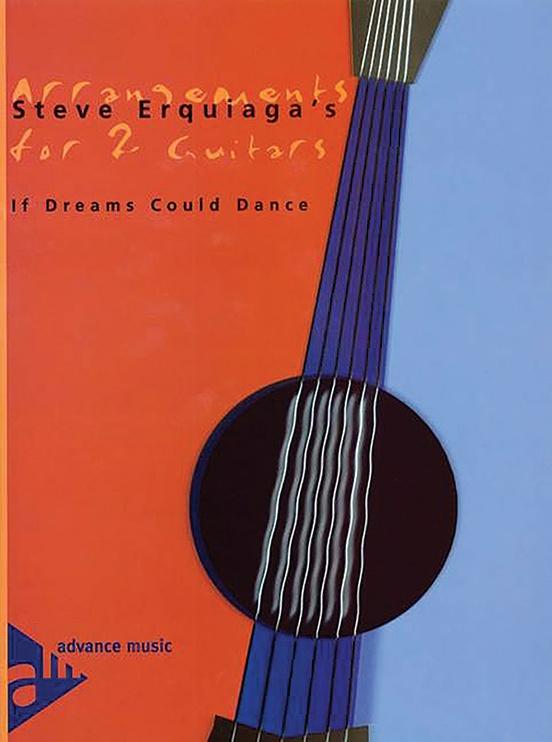 Steve Erquiaga's Arrangements for 2 Guitars: If Dreams Could Dance
