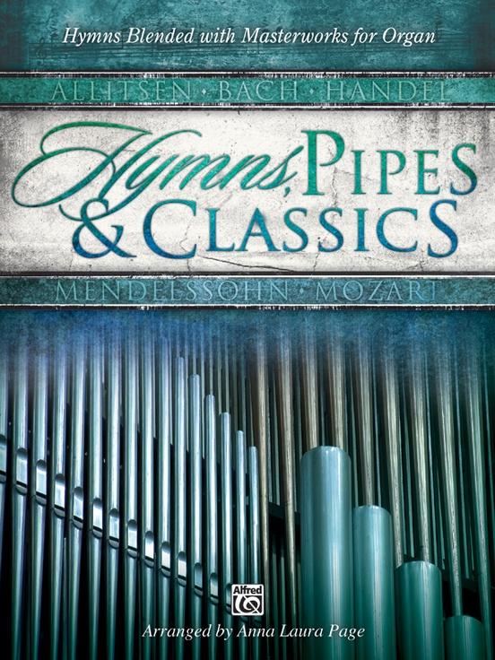 Hymns, Pipes & Classics